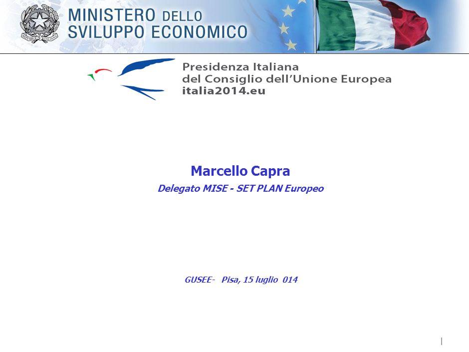 | Marcello Capra Delegato MISE - SET PLAN Europeo GUSEE- Pisa, 15 luglio 014