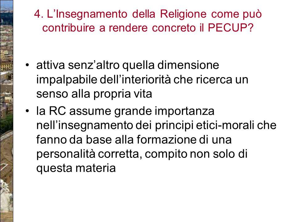 4. L'Insegnamento della Religione come può contribuire a rendere concreto il PECUP? attiva senz'altro quella dimensione impalpabile dell'interiorità c