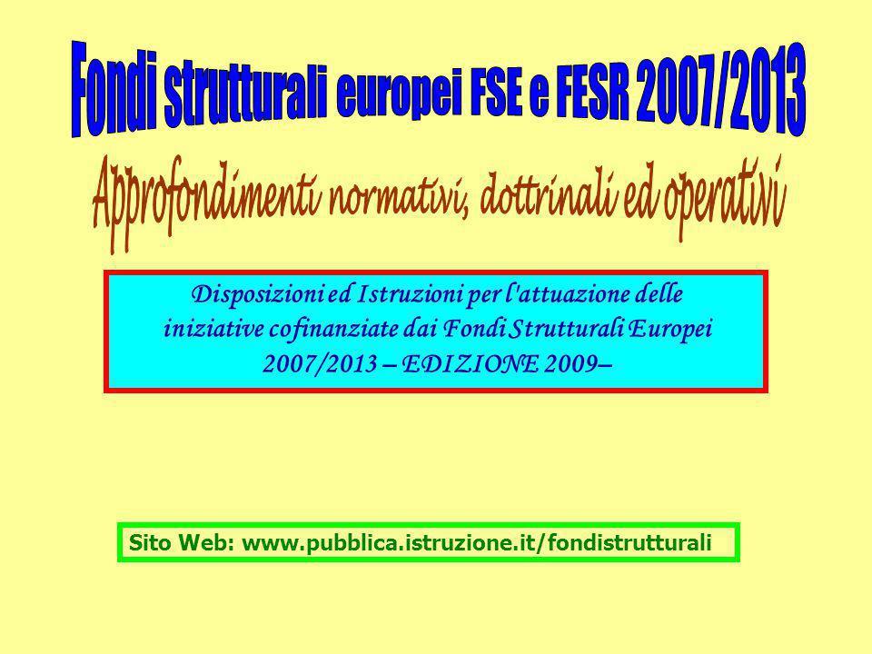 Disposizioni ed Istruzioni per l'attuazione delle iniziative cofinanziate dai Fondi Strutturali Europei 2007/2013 – EDIZIONE 2009– Sito Web: www.pubbl