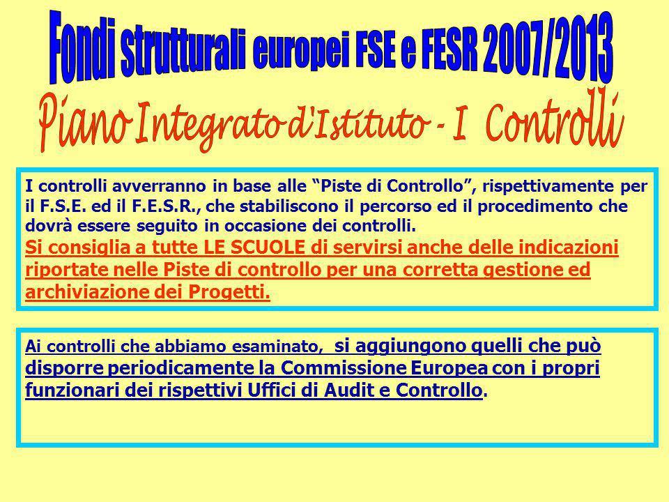 """I controlli avverranno in base alle """"Piste di Controllo"""", rispettivamente per il F.S.E. ed il F.E.S.R., che stabiliscono il percorso ed il procediment"""
