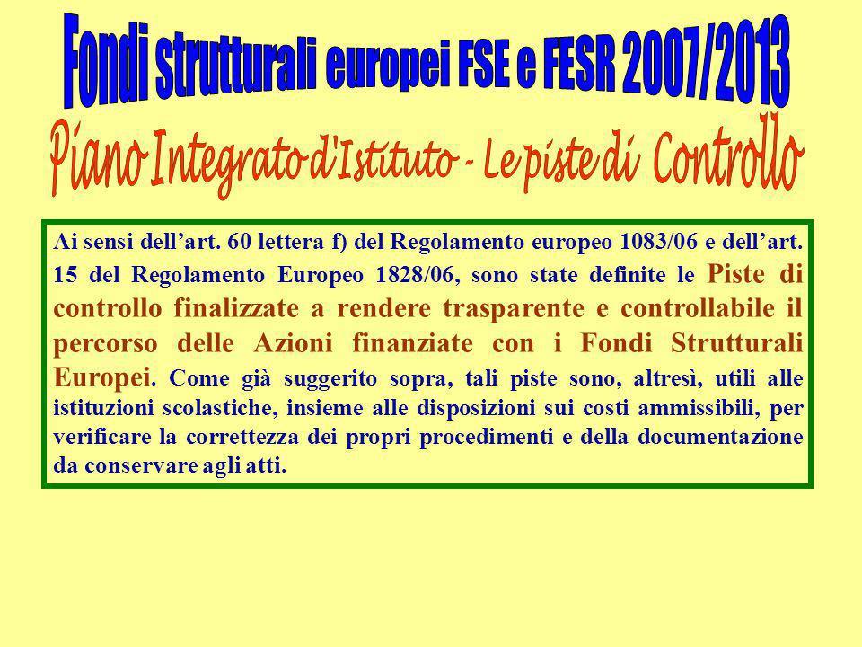 Ai sensi dell'art. 60 lettera f) del Regolamento europeo 1083/06 e dell'art. 15 del Regolamento Europeo 1828/06, sono state definite le Piste di contr