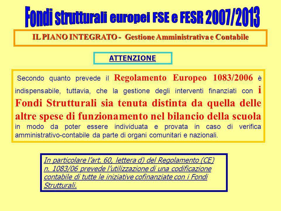 IL PIANO INTEGRATO - Gestione Amministrativa e Contabile Secondo quanto prevede il Regolamento Europeo 1083/2006 è indispensabile, tuttavia, che la ge