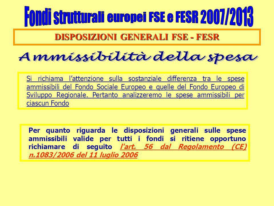 Si richiama l'attenzione sulla sostanziale differenza tra le spese ammissibili del Fondo Sociale Europeo e quelle del Fondo Europeo di Sviluppo Region