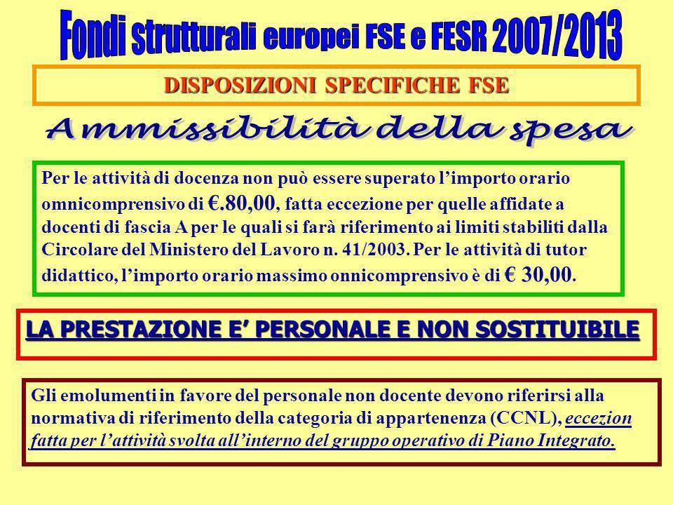DISPOSIZIONI SPECIFICHE FSE Per le attività di docenza non può essere superato l'importo orario omnicomprensivo di €.80,00, fatta eccezione per quelle