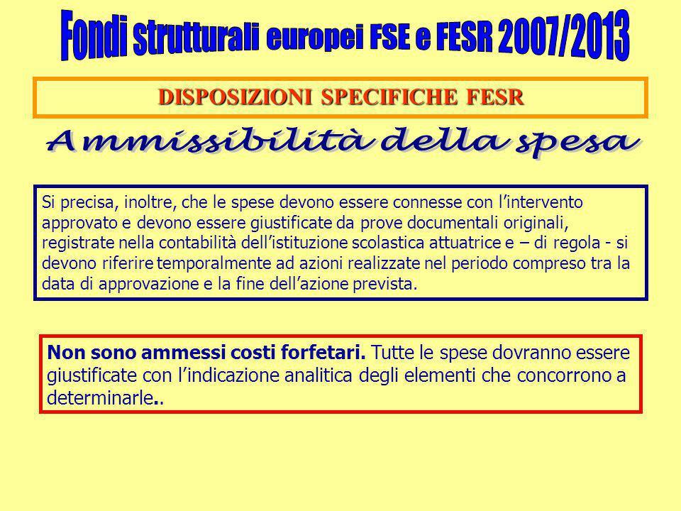 DISPOSIZIONI SPECIFICHE FESR Si precisa, inoltre, che le spese devono essere connesse con l'intervento approvato e devono essere giustificate da prove