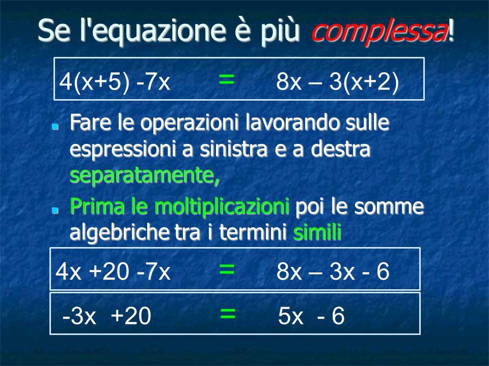 Se l equazione è più complessa.