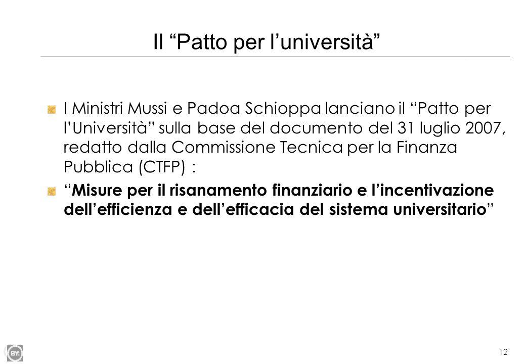 """12 Il """"Patto per l'università"""" I Ministri Mussi e Padoa Schioppa lanciano il """"Patto per l'Università"""" sulla base del documento del 31 luglio 2007, red"""