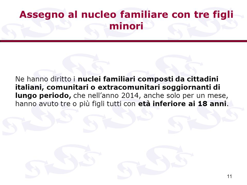 11 Ne hanno diritto i nuclei familiari composti da cittadini italiani, comunitari o extracomunitari soggiornanti di lungo periodo, che nell'anno 2014,