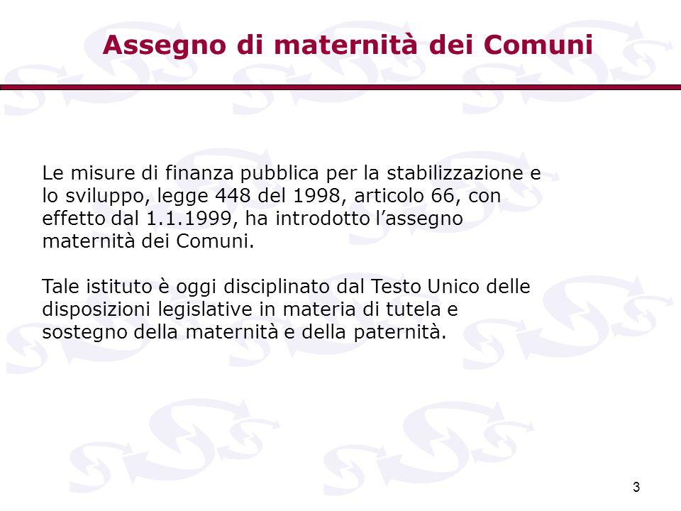 3 Le misure di finanza pubblica per la stabilizzazione e lo sviluppo, legge 448 del 1998, articolo 66, con effetto dal 1.1.1999, ha introdotto l'asseg