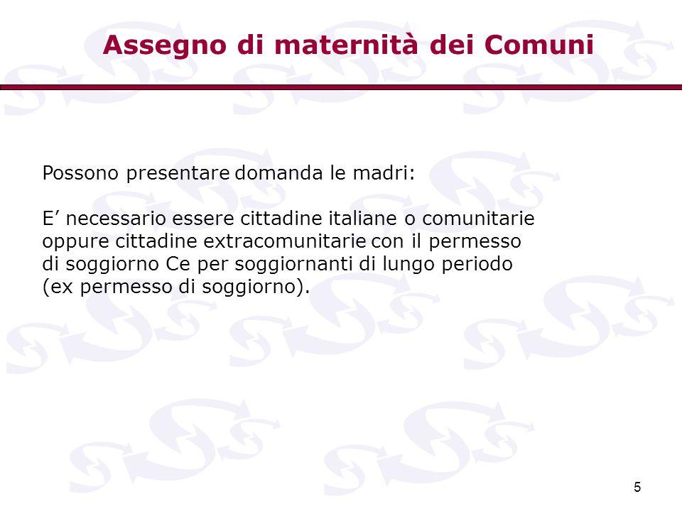6 Il reddito per ottenere l'assegno di maternità deve essere certificato tramite ISE vigente alla data di nascita del figlio (ovvero di ingresso del minore in famiglia).