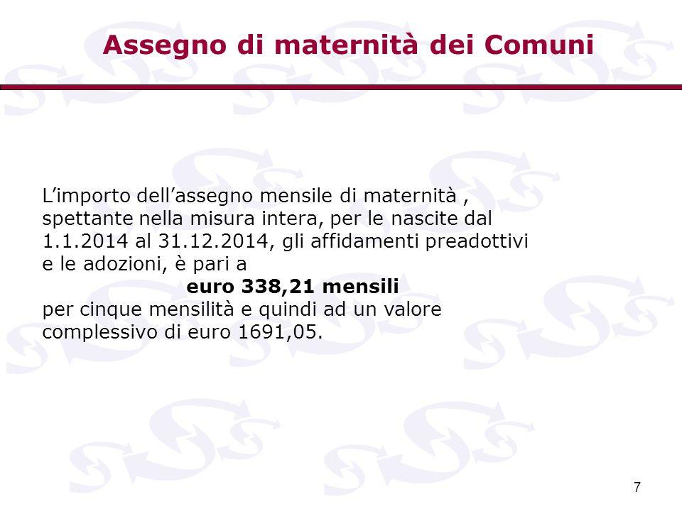 7 L'importo dell'assegno mensile di maternità, spettante nella misura intera, per le nascite dal 1.1.2014 al 31.12.2014, gli affidamenti preadottivi e