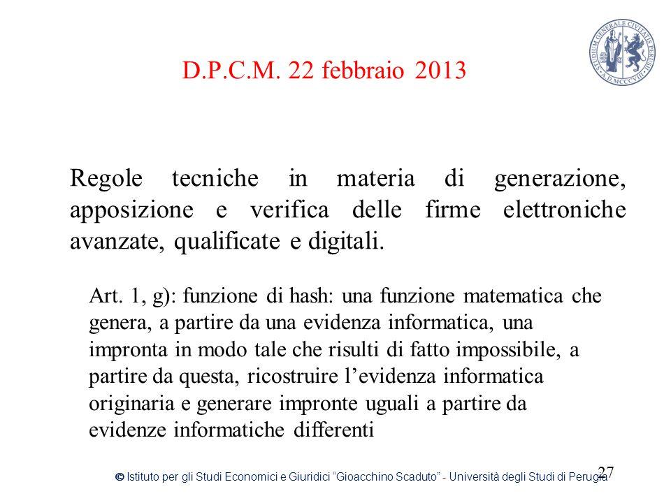 D.P.C.M. 22 febbraio 2013 Regole tecniche in materia di generazione, apposizione e verifica delle firme elettroniche avanzate, qualificate e digitali.
