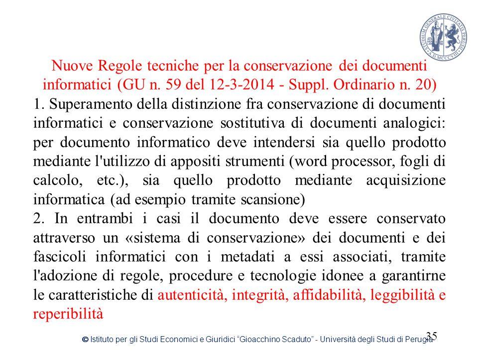 """35 © Istituto per gli Studi Economici e Giuridici """"Gioacchino Scaduto"""" - Università degli Studi di Perugia Nuove Regole tecniche per la conservazione"""