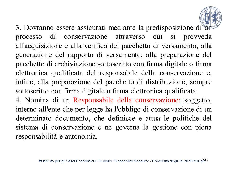 """36 © Istituto per gli Studi Economici e Giuridici """"Gioacchino Scaduto"""" - Università degli Studi di Perugia 3. Dovranno essere assicurati mediante la p"""