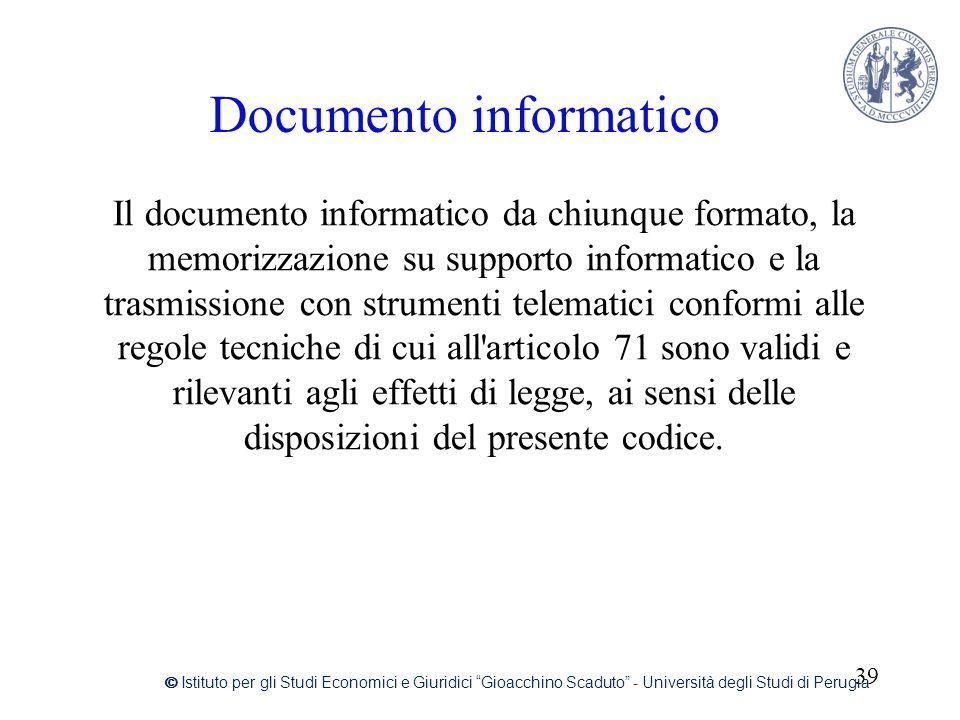 Documento informatico Il documento informatico da chiunque formato, la memorizzazione su supporto informatico e la trasmissione con strumenti telemati