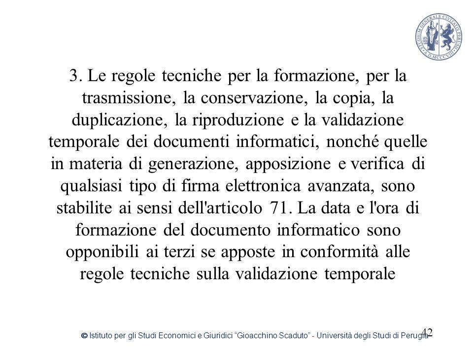 3. Le regole tecniche per la formazione, per la trasmissione, la conservazione, la copia, la duplicazione, la riproduzione e la validazione temporale