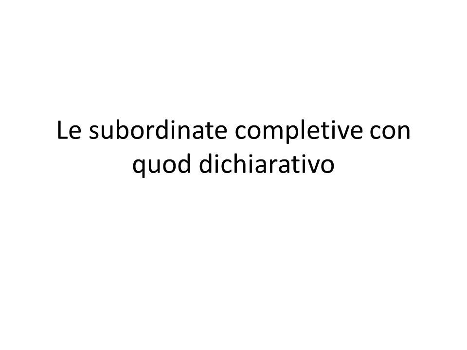 Le subordinate completive con quod dichiarativo
