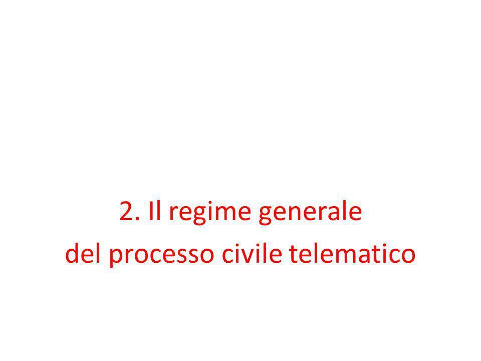 2. Il regime generale del processo civile telematico