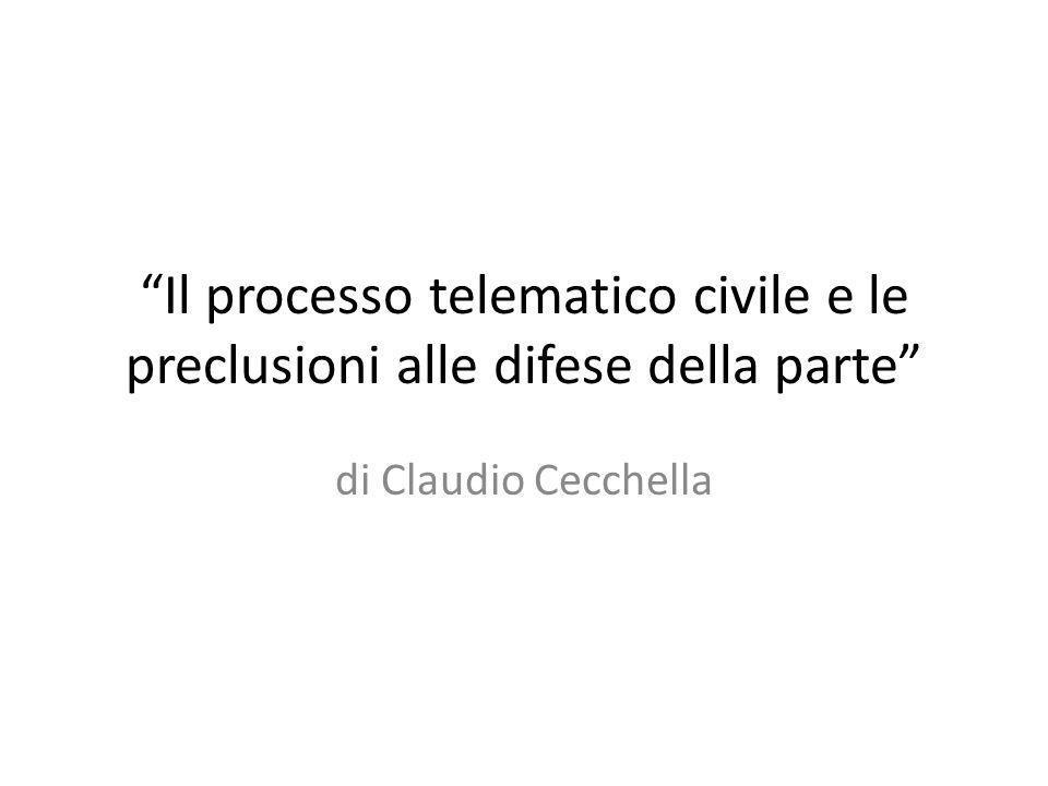"""""""Il processo telematico civile e le preclusioni alle difese della parte"""" di Claudio Cecchella"""