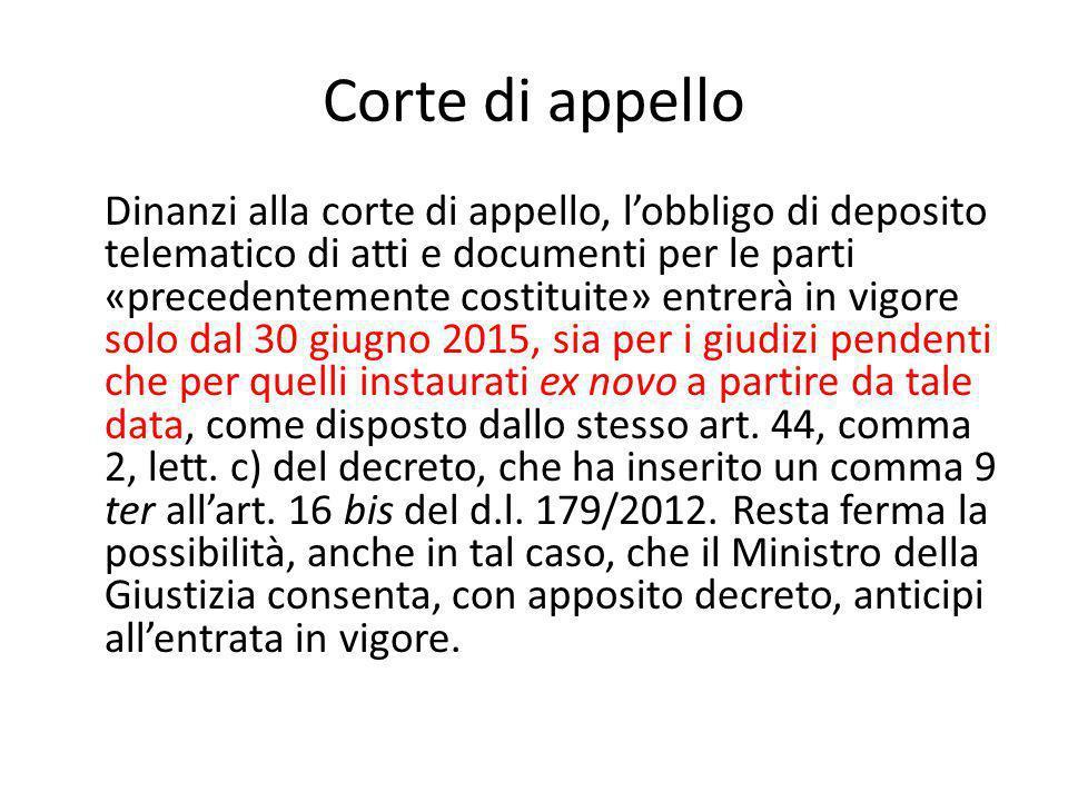 Corte di appello Dinanzi alla corte di appello, l'obbligo di deposito telematico di atti e documenti per le parti «precedentemente costituite» entrerà