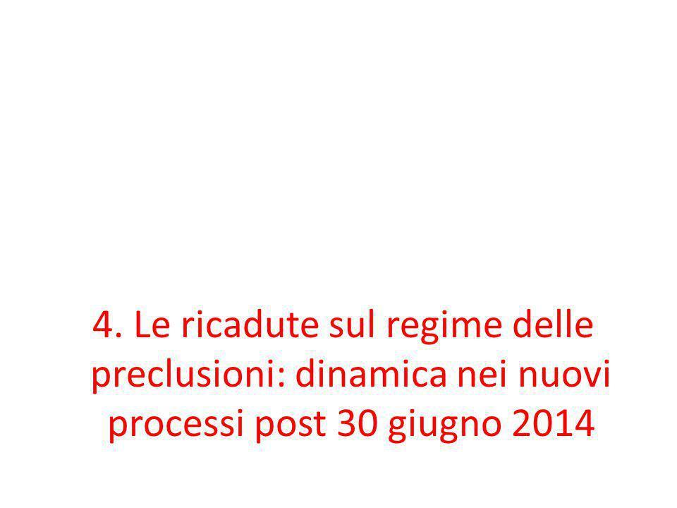 4. Le ricadute sul regime delle preclusioni: dinamica nei nuovi processi post 30 giugno 2014