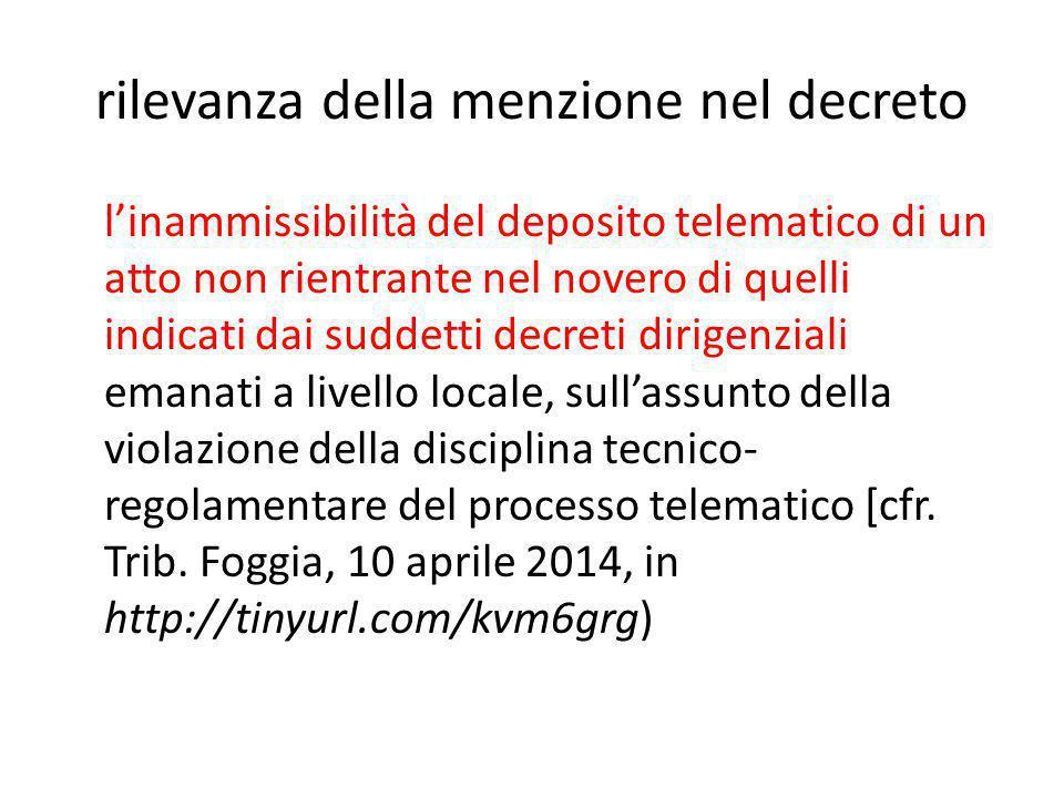 rilevanza della menzione nel decreto l'inammissibilità del deposito telematico di un atto non rientrante nel novero di quelli indicati dai suddetti de