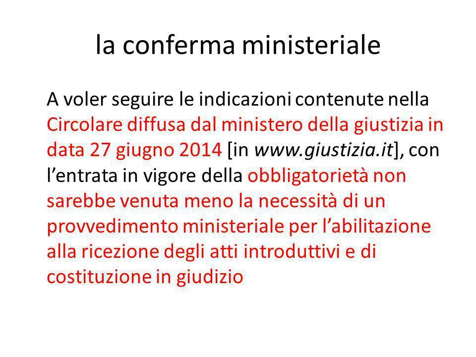 la conferma ministeriale A voler seguire le indicazioni contenute nella Circolare diffusa dal ministero della giustizia in data 27 giugno 2014 [in www