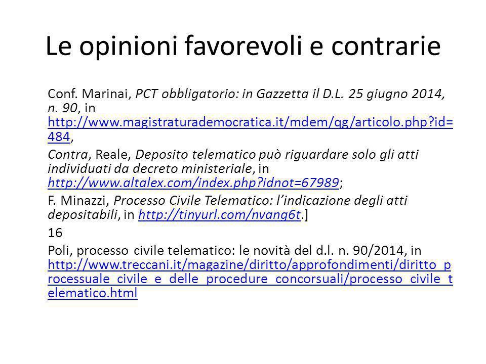 Le opinioni favorevoli e contrarie Conf. Marinai, PCT obbligatorio: in Gazzetta il D.L. 25 giugno 2014, n. 90, in http://www.magistraturademocratica.i