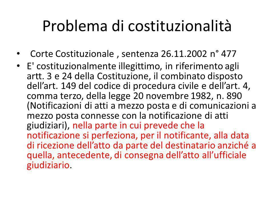 Problema di costituzionalità Corte Costituzionale, sentenza 26.11.2002 n° 477 E' costituzionalmente illegittimo, in riferimento agli artt. 3 e 24 dell