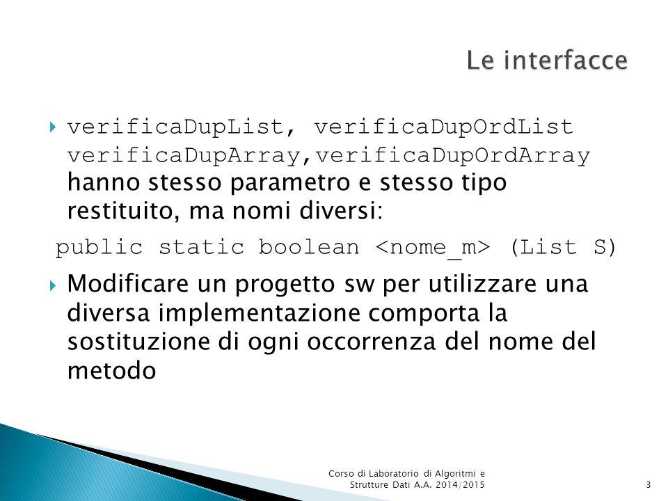  Una classe può implementare una o più interfacce dichiarandole esplicitamente e implementando i metodi dichiarati nelle interfacce stesse.