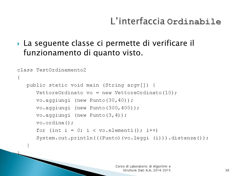  La seguente classe ci permette di verificare il funzionamento di quanto visto.