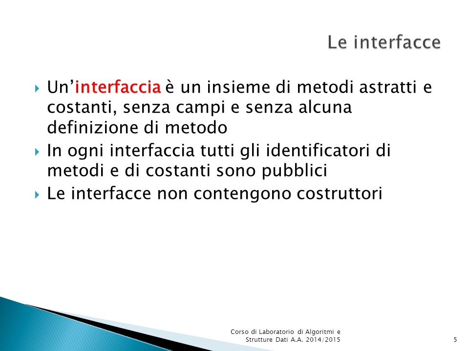 public class Veicolo { public void accelera() {...