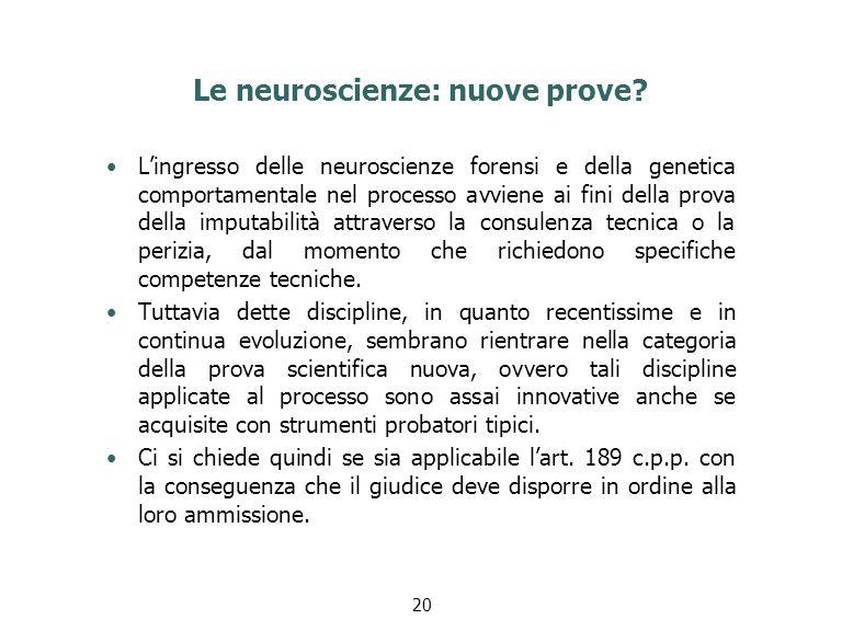 Le neuroscienze: nuove prove.