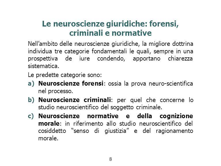 Le neuroscienze forensi Si approfondirà quella relativa alle c.d.