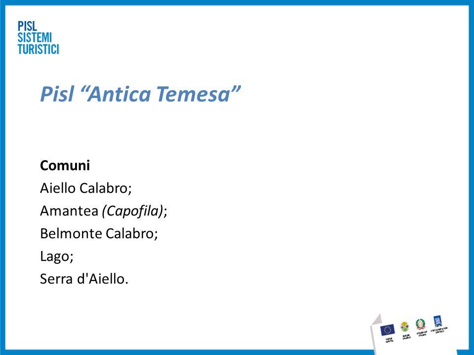 "Pisl ""Antica Temesa"" Comuni Aiello Calabro; Amantea (Capofila); Belmonte Calabro; Lago; Serra d'Aiello."