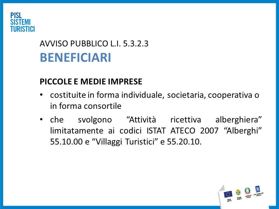 AVVISO PUBBLICO L.I. 5.3.2.3 BENEFICIARI PICCOLE E MEDIE IMPRESE costituite in forma individuale, societaria, cooperativa o in forma consortile che sv