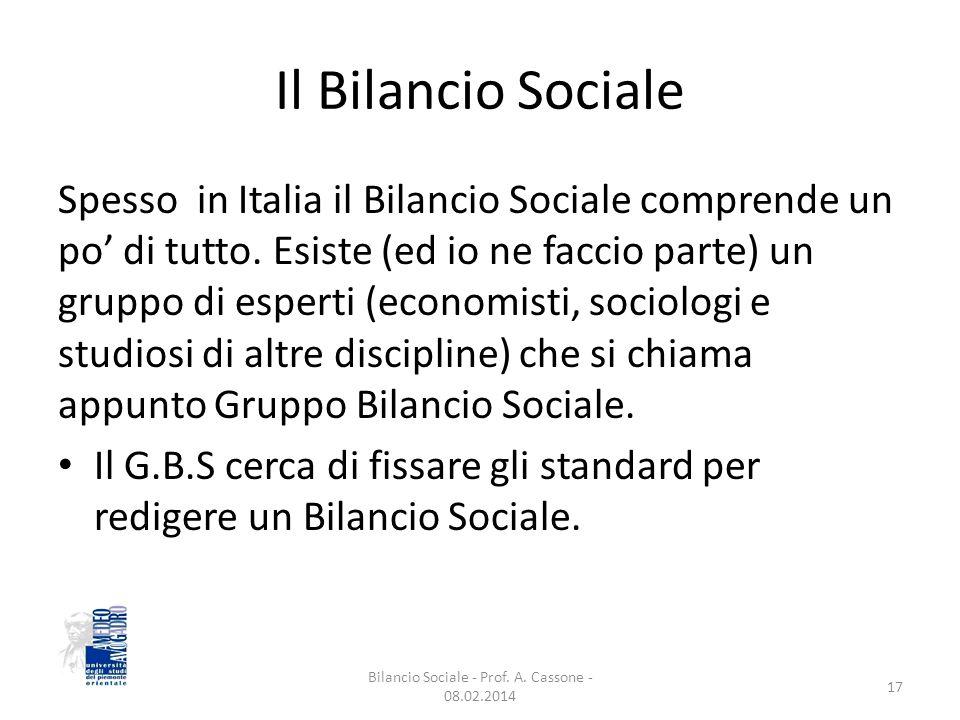 Il Bilancio Sociale Spesso in Italia il Bilancio Sociale comprende un po' di tutto.