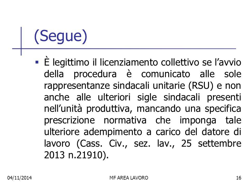 (Segue)  Il mancato versamento del contributo di ingresso che deve accompagnare la comunicazione non comporta l'illegittimità della procedura;  Il versamento effettuato all'Inps quale contributo a titolo di anticipazione ex art.5, co.4, L.
