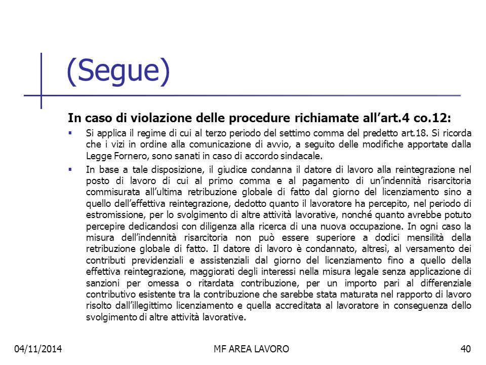 (Segue) In caso di violazione dei criteri di scelta:  Si applica il regime di cui al quarto comma del medesimo art.18.