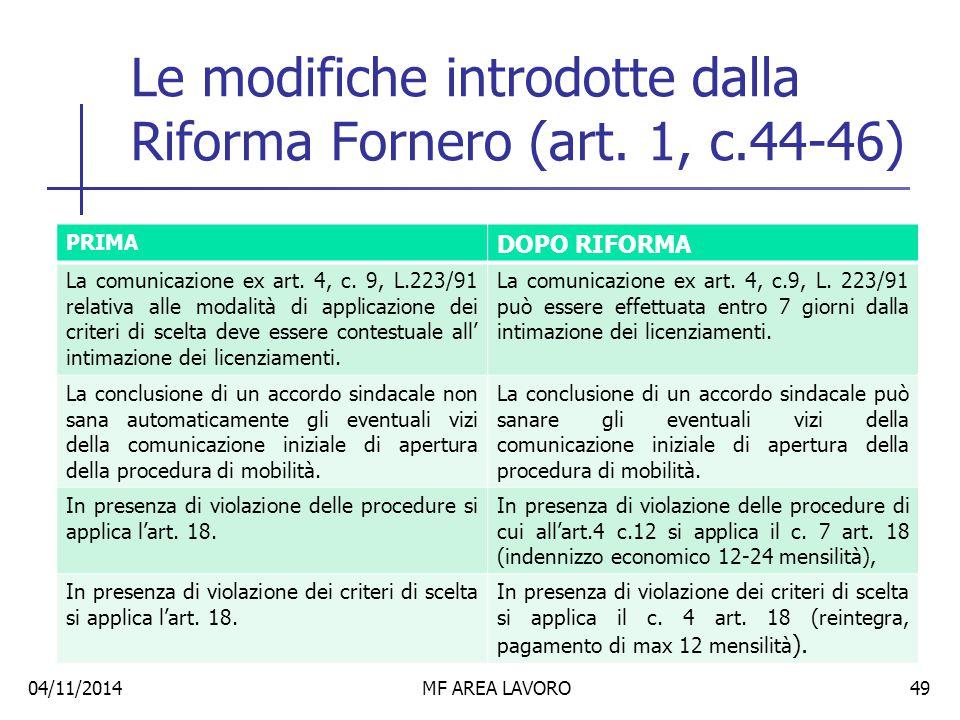 Tipi di tutela  Tutela reintegratoria forte: per licenziamento senza l'osservanza della forma scritta;  T.