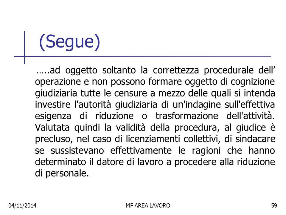 (Segue) L'art.4, modificato dalla L.92/2012, afferma che gli eventuali vizi della comunicazione di cui al c.