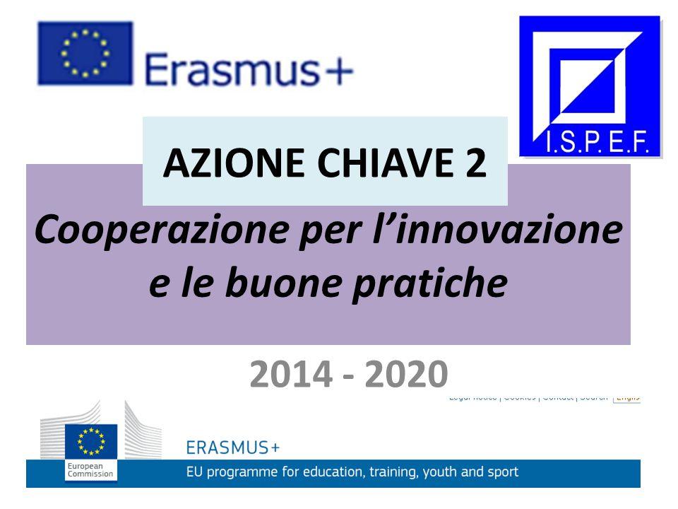 Cooperazione per l'innovazione e le buone pratiche 2014 - 2020 AZIONE CHIAVE 2