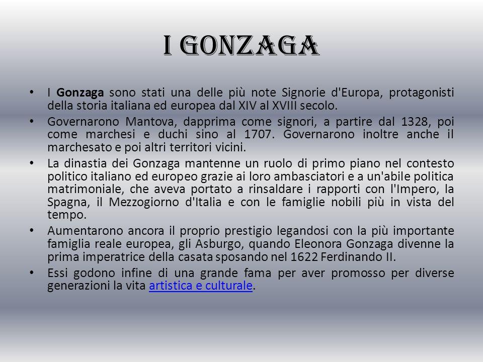 I Gonzaga I Gonzaga sono stati una delle più note Signorie d'Europa, protagonisti della storia italiana ed europea dal XIV al XVIII secolo. Governaron