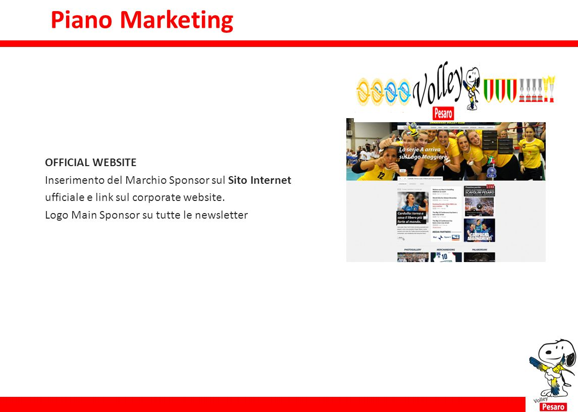 Piano marketing OFFICIAL WEBSITE Inserimento del Marchio Sponsor sul Sito Internet ufficiale e link sul corporate website. Logo Main Sponsor su tutte
