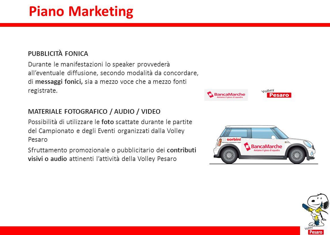 Piano marketing PUBBLICITÀ FONICA Durante le manifestazioni lo speaker provvederà all'eventuale diffusione, secondo modalità da concordare, di messagg