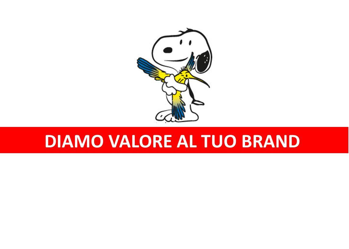 DIAMO VALORE AL TUO BRAND
