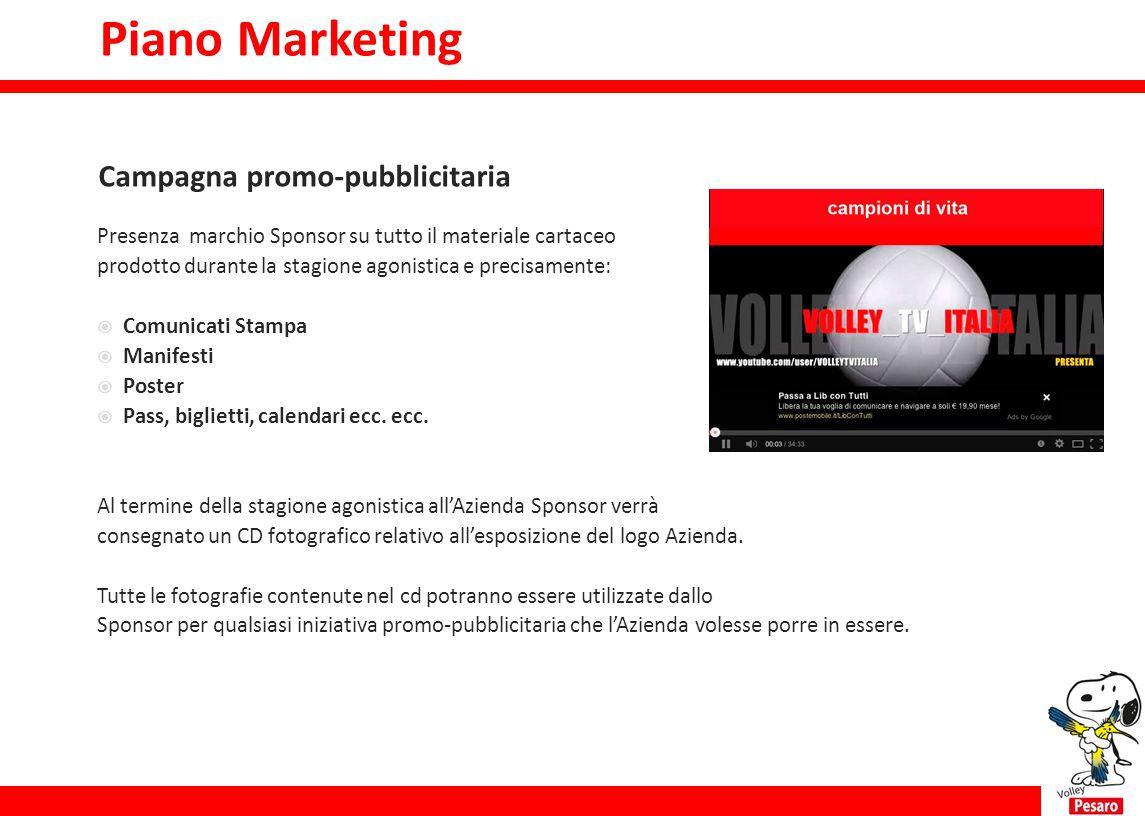Presenza marchio Sponsor su tutto il materiale cartaceo prodotto durante la stagione agonistica e precisamente:  Comunicati Stampa  Manifesti  Post