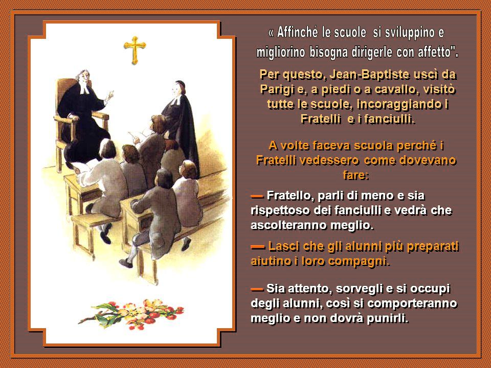 Le Scuole Cristiane facevano un enorme lavoro e seguirono richieste di Fratelli per altre località di Francia.