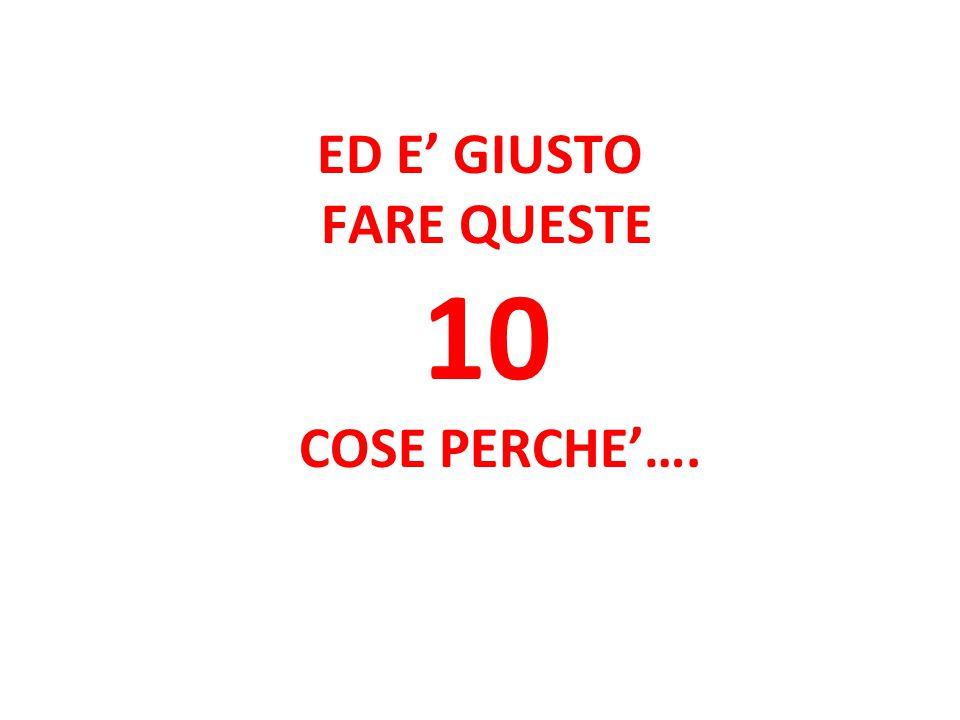 ED E' GIUSTO FARE QUESTE 10 COSE PERCHE'….