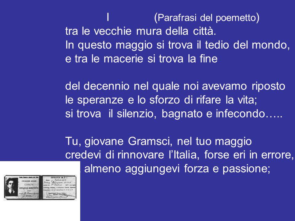 (Parafrasi) del poemetto Le ceneri di Gramsci. I Questa aria fosca non è di una giornata di maggio, ma è un'aria autunnale che rende il cimitero ingle